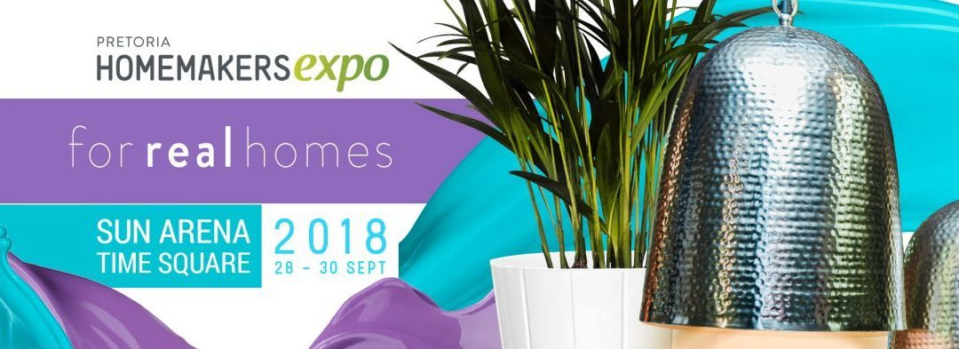Win tickets to The Pretoria HOMEMAKERS Expo