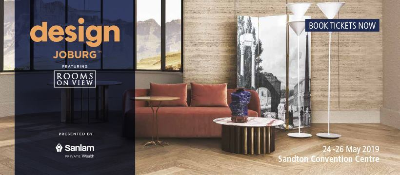 Design Joburg 2019 featuring Rooms on View presented by Sanlam Private Wealth